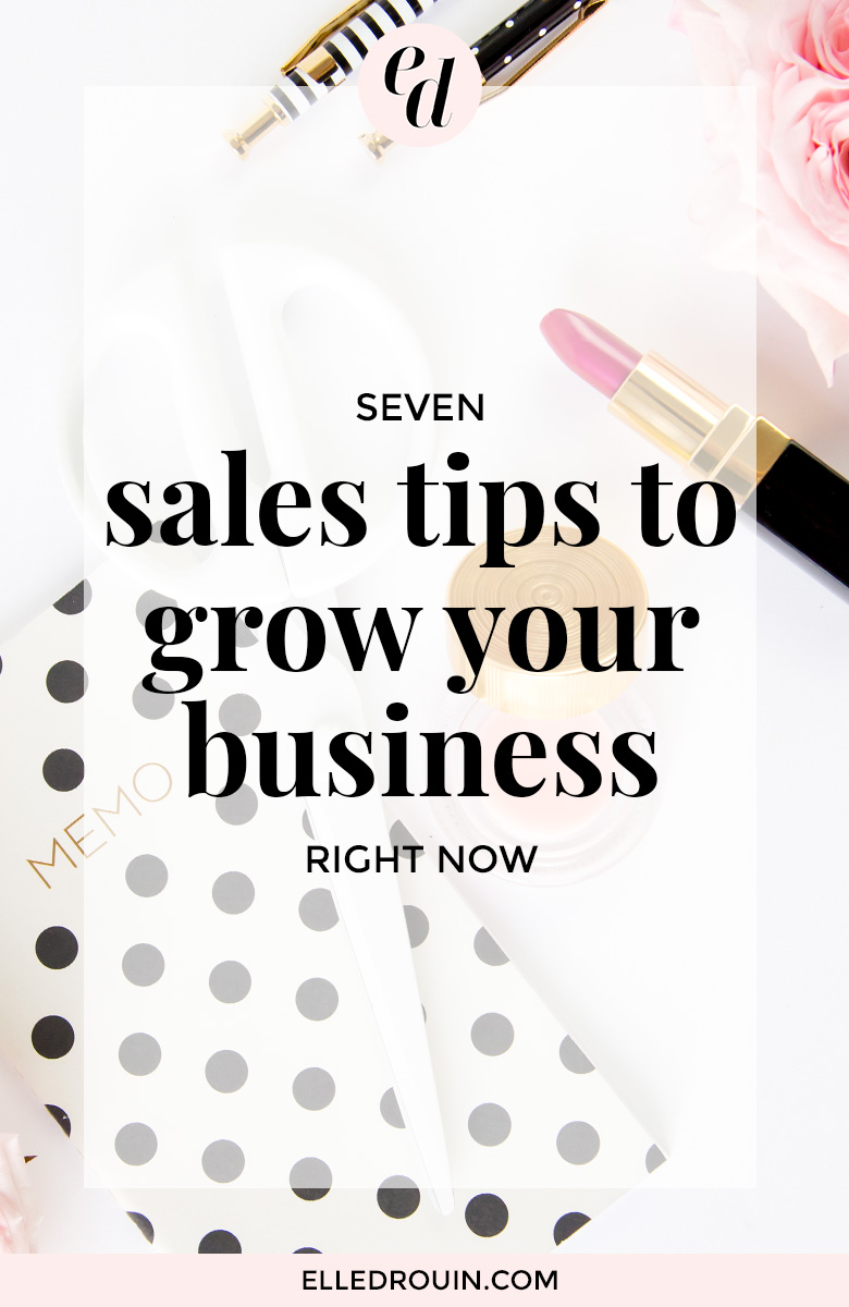 7 sales tips to grow your online business. Sales + marketing tips for entrepreneurs + small business owners who want to get noticed online and grow their revenue. Click through for 7 tips to increase your sales now!