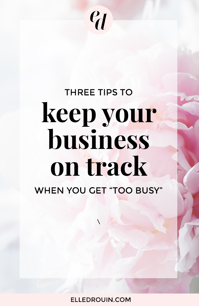 3 tips to keep your business on track when you're too busy. Automate, delegate + prioritize to focus on the things that matter. BONUS download of 10 free feminine stock photos to help you save time!