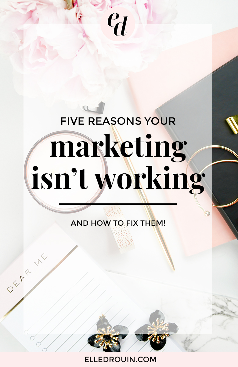 5 reasons your marketing isn't working (and how to fix them) - if you're feeling overwhelmed with marketing your business but aren't seeing results, here are 5 reasons your marketing might be failing you.