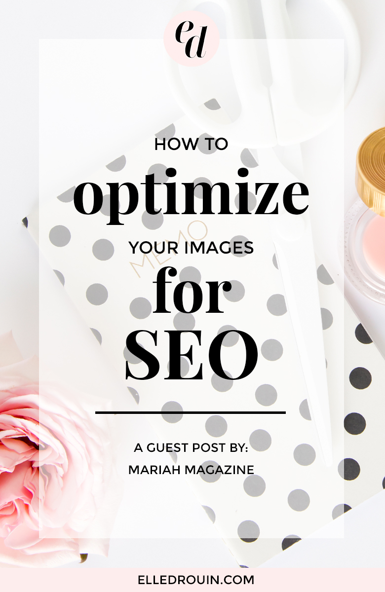 How to optimize your images for SEO - tips on how to save, name, and upload images to maximize the SEO benefits for your blog or online business.