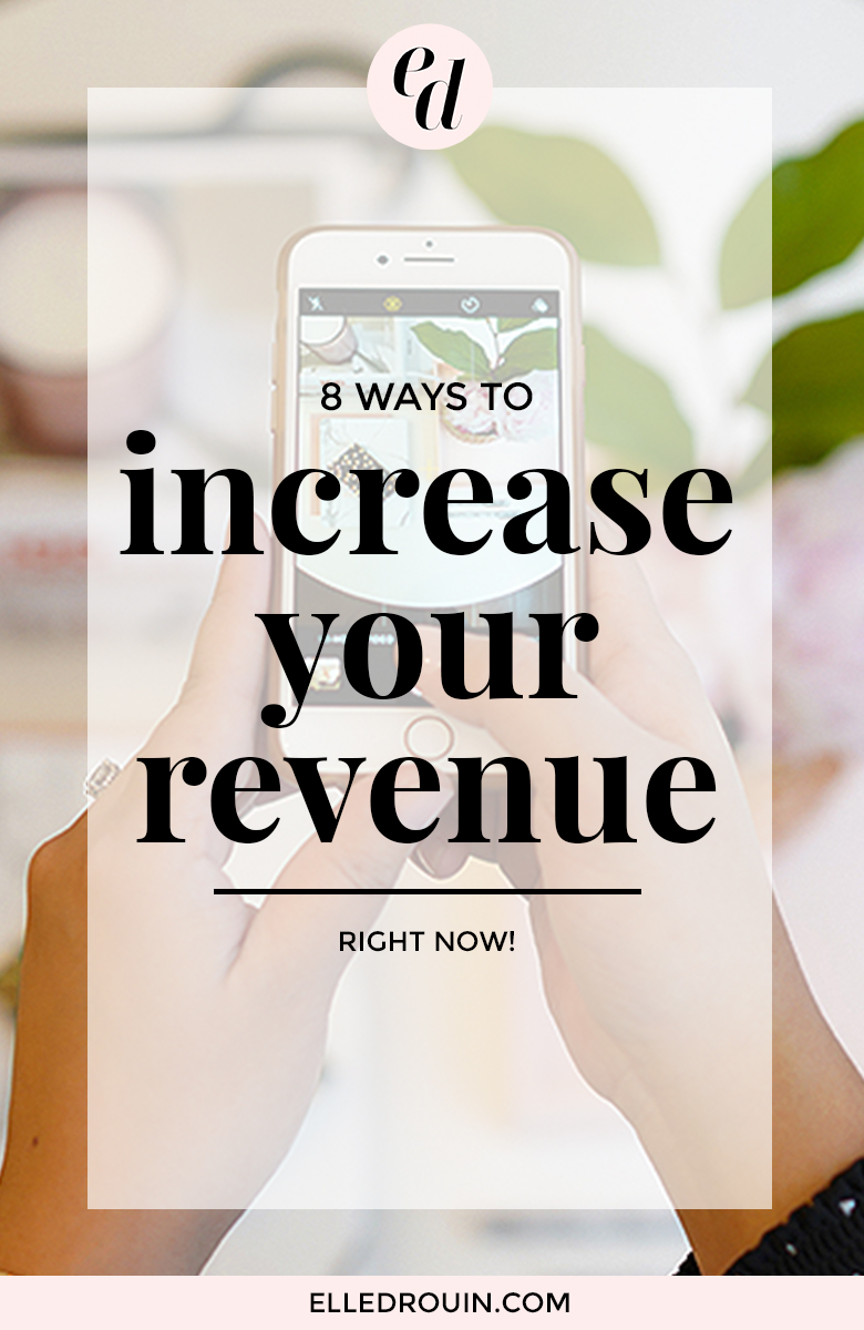 8 ways to increase your revenue right now - short term strategies for small businesses to make more money now and avoid the summer slump!