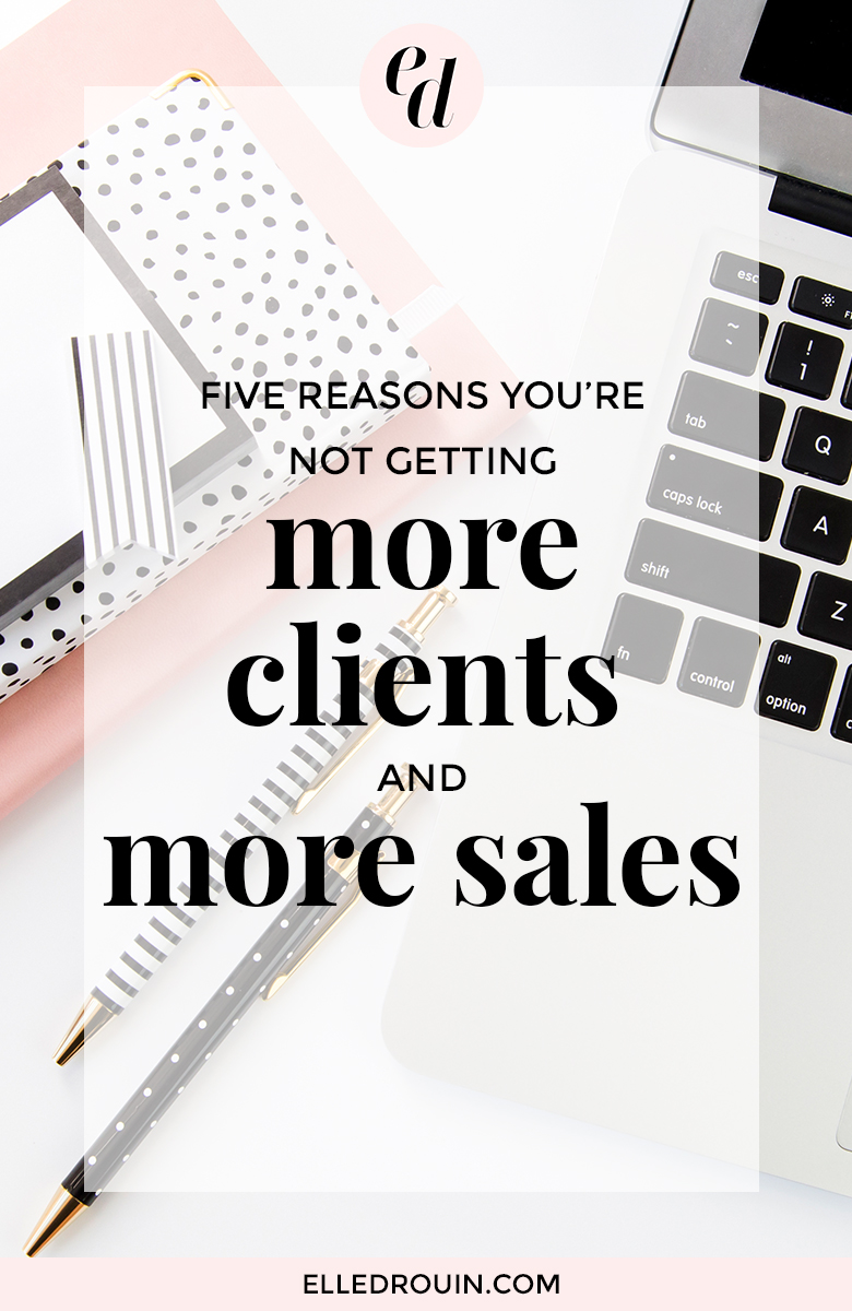 5 reasons you're not getting more clients + more sales. If the idea of being salesy makes you uncomfortable or you feel like you struggling to get noticed online, read this post! Bonus download: 20 ways to stand out + sell more.