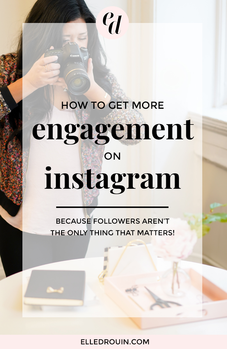 5 ways to get more engagement on Instagram - for bloggers, entrepreneurs, small business owners who want to grow an engaged Instagram following, get more likes, more comments, and more customers!