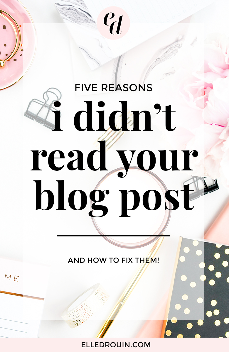 You're dedicating time to blogging but you need to get people to actually read your blog. These are 5 reasons people aren't reading your blog posts, and what you can do about them. Click through if you're blog posts aren't converting into subscribers or you want higher quality blog traffic!