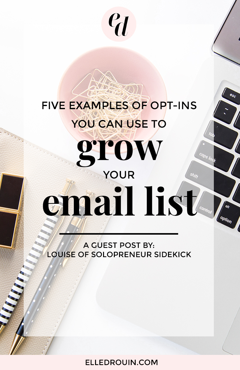 5 examples of opt ins to grow your email list - expert tips from top female entrepreneurs - a guest post by Solopreneur Sidekick