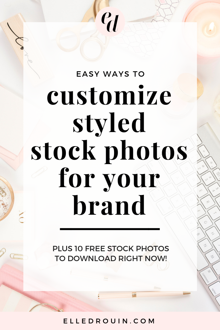 How to customize styled stock photos for your brand - tips for customizing stock photos so they are more unique to your brand and stand out from the crowd. Try these 4 easy ways to customize your stock photos!