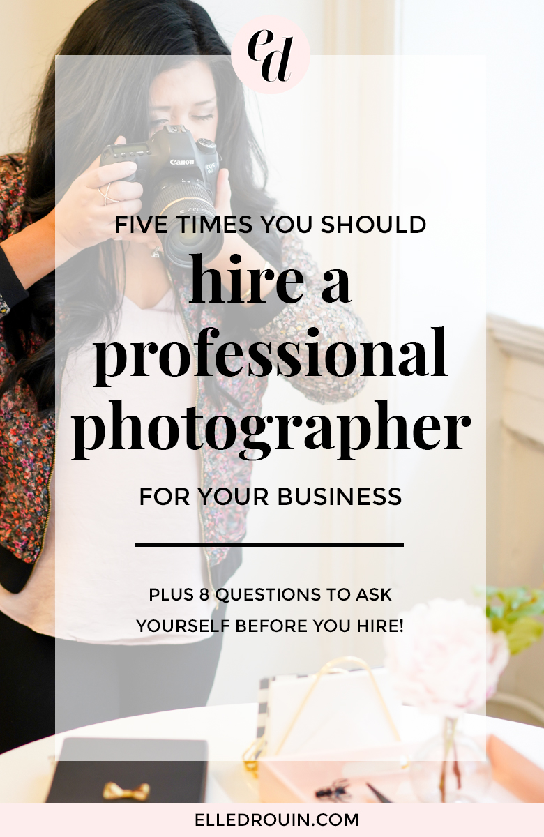 5 times you should hire a professional photographer for your business - when you're a small business owner or solopreneur you may be DIYing your brand or product photography but here's when you should hire a pro photographer!
