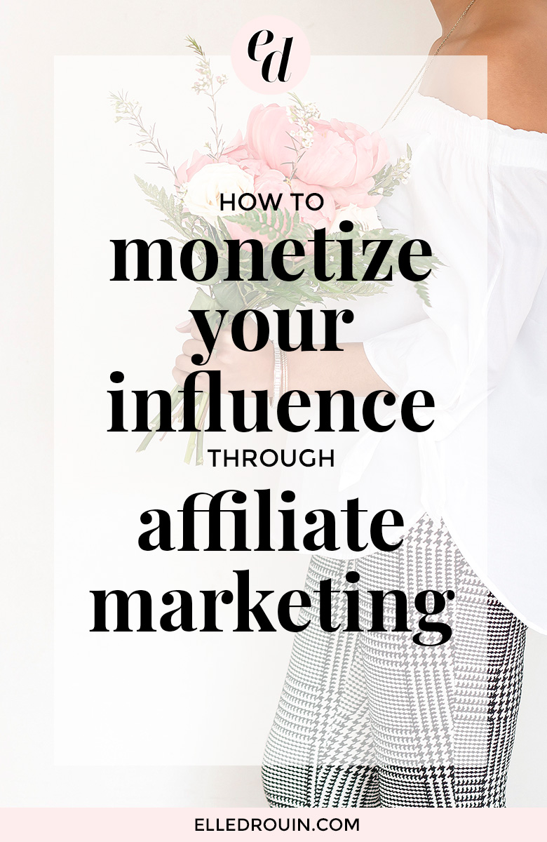 How to monetize your influence through affiliate marketing - tips on how to grow your blog income by using affiliate links