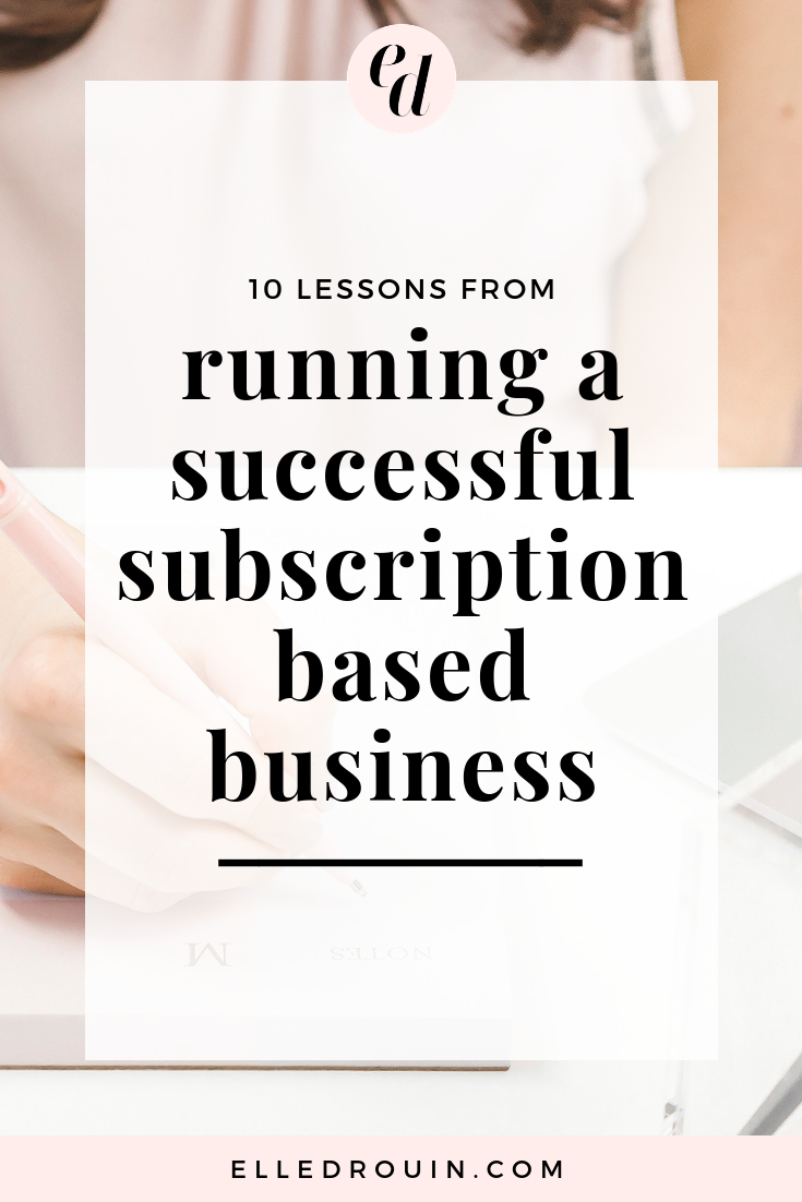 10 lessons from running a successful subscription based business