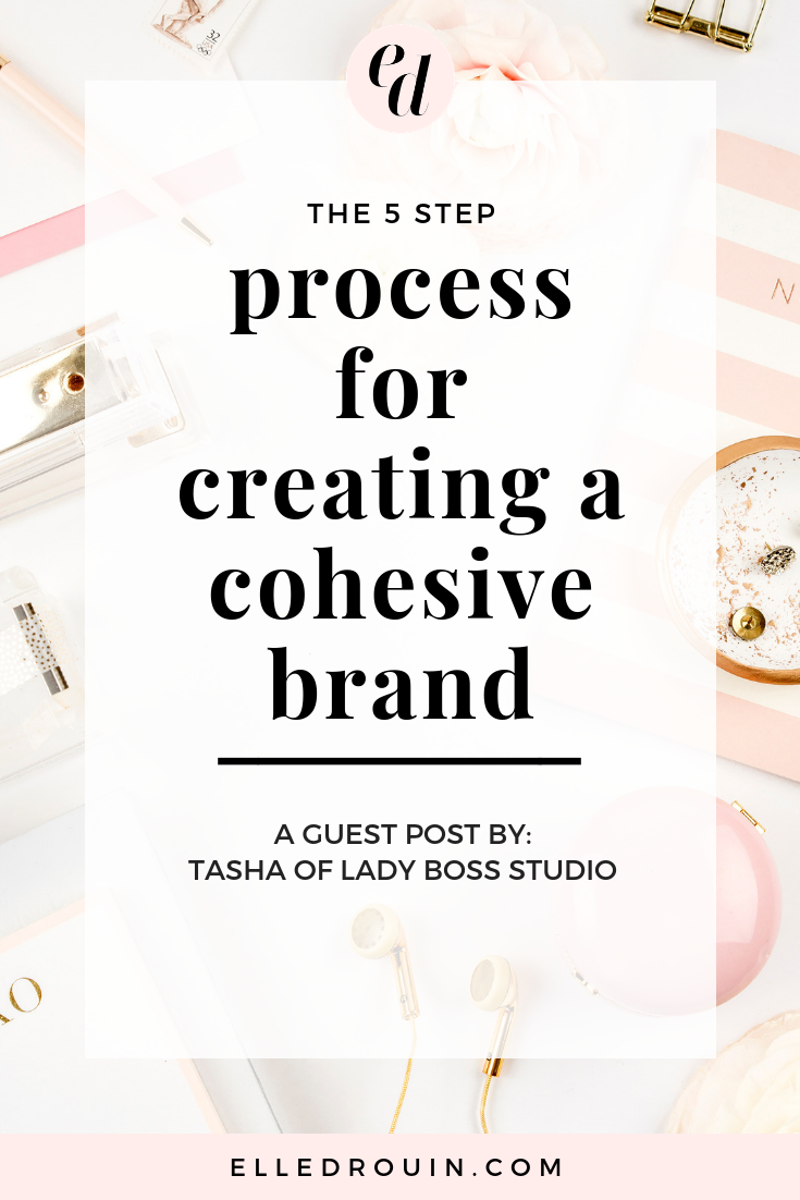 The 5 step process for creating a cohesive brand