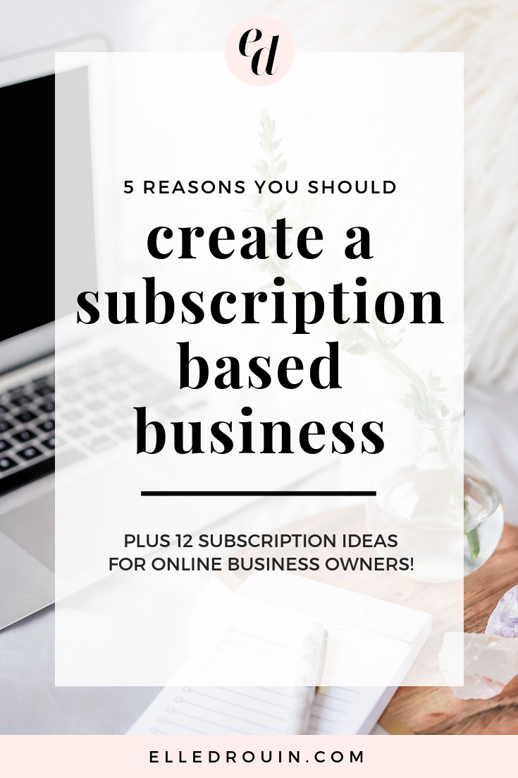 5 reasons you should create a subscription based business