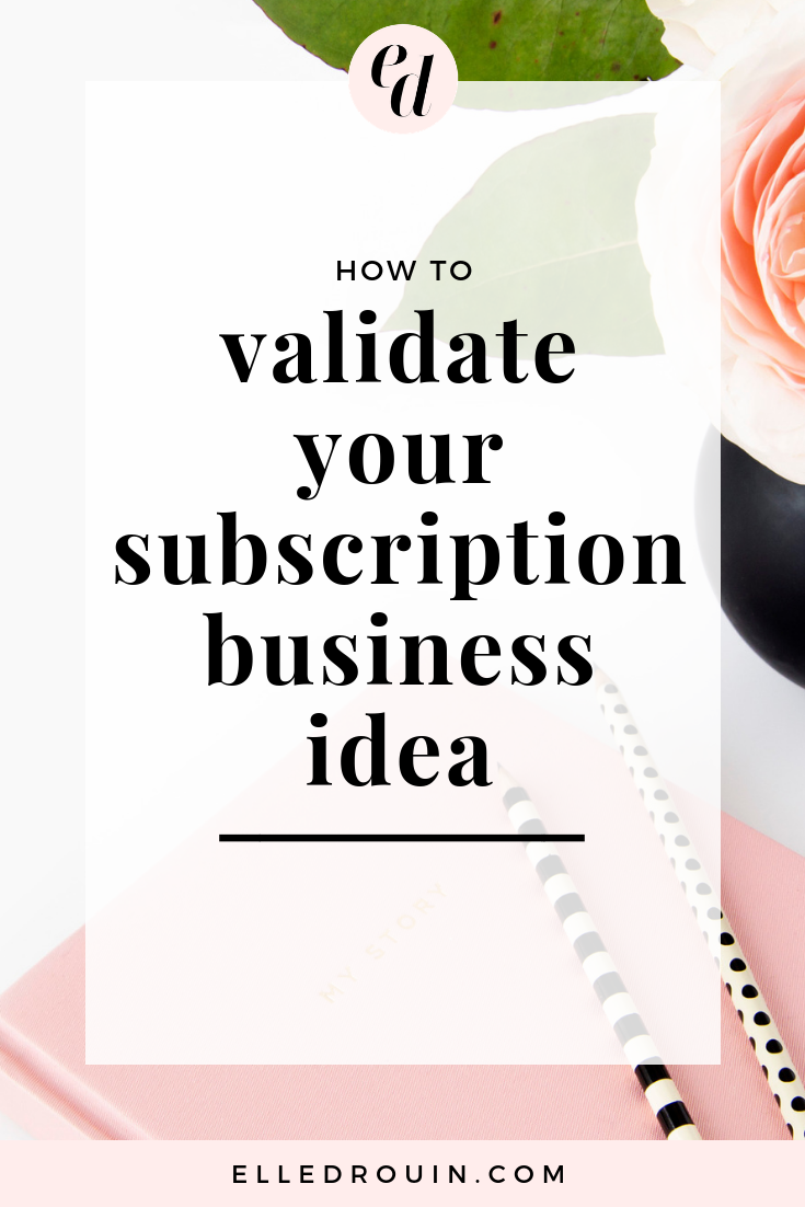 Before you get started creating your subscription-based offer, you have to validate your idea. Here are 6 things you can do to validate it.